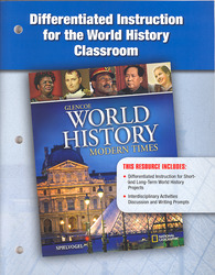 Glencoe World History: Modern Times, Differentiated Instruction for the World History Modern Times Classroom