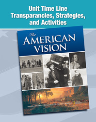 The American Vision, Unit Time Line Transparencies, Strategies, and Activities