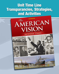 The American Vision: Modern Times, Unit Time Line Transparencies, Strategies, and Activities