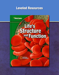 Glencoe Life Science Modules: Life's Structure and Function, Grade 7, Leveled Resources