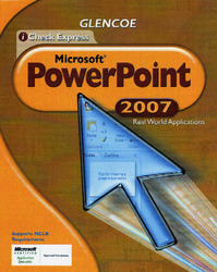 iCheck Series: Microsoft Office 2007, Real World Applications, PowerPoint, Student Edition
