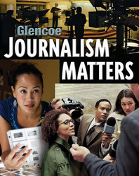 Glencoe Journalism Matters, Teacher Annotated Edition