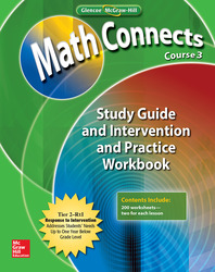 Math Connects: Concepts, Skills, and Problem Solving, Course 3, Study Guide and Intervention/Practice Workbook