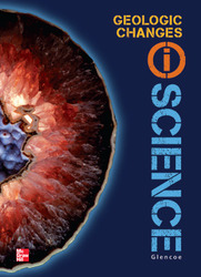 Glencoe Earth & Space iScience, Module B: Geological Changes, Grade 6, Student Edition
