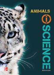 Glencoe Life iScience Module H: Animals, Grade 7, Student Edition