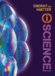 Glencoe Physical iScience Module L: Energy & Matter, Grade 8, Student Edition