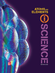 Glencoe Physical iScience, Module M: Atoms & Elements, Grade 8, Student Edition
