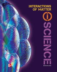 Glencoe Physical iScience Module N: Interactions of Matter, Grade 8, Student Edition