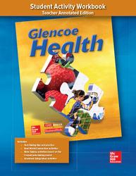 Glencoe Health, Student Activity Workbook Teacher Annotated Edition