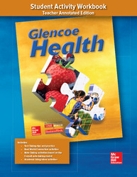 Glencoe Health, Student Activity Workbook Teacher Annotated Edition