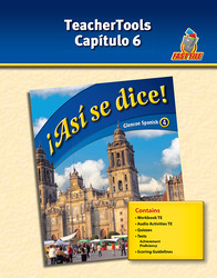 ¡Así se dice! Level 4, TeacherTools Chapter 6