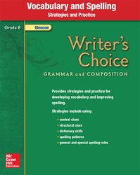 Writer's Choice, Grade 8, Vocabulary and Spelling Strategies and Practice