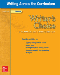 Writer's Choice, Grade 10, Writing Across the Curriculum