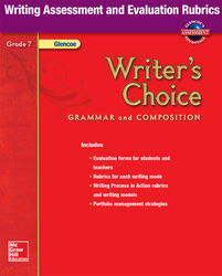 Writer's Choice, Grade 7, Writing Assessment and Evaluation Rubrics