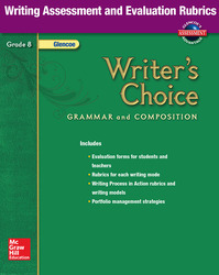 Writer's Choice, Grade 8, Writing Assessment and Evaluation Rubrics