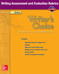 Writer's Choice, Grade 10, Writing Assessment and Evaluation Rubrics