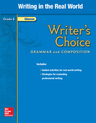 Writer's Choice, Grade 6, Writing in the Real World
