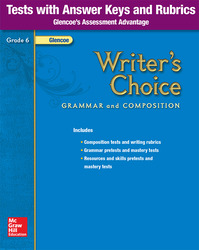 Writer's Choice, Grade 6, Tests with Answer Key and Rubrics