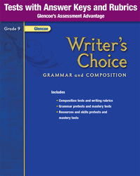 Writer's Choice, Grade 9, Tests with Answer Key and Rubrics