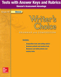 Writer's Choice, Grade 10, Tests with Answer Key and Rubrics
