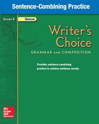 Writer's Choice, Grade 8, Sentence Combining Practice