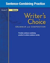 Writer's Choice, Grade 9, Sentence Combining Practice