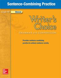 Writer's Choice, Grade 10, Sentence Combining Practice