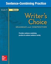 Writer's Choice, Grade 11, Sentence Combining Practice