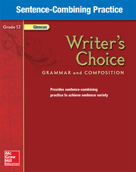 Writer's Choice, Grade 12, Sentence Combining Practice