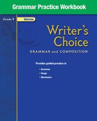 Writer's Choice, Grade 9, Grammar Practice Workbook