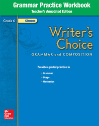 Writer's Choice, Grade 6, Grammar Practice Workbook TAE