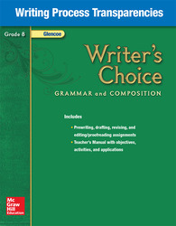 Writer's Choice, Grade 8, Writing Process Transparencies