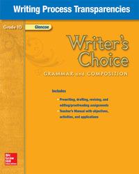Writer's Choice, Grade 10, Writing Process Transparencies
