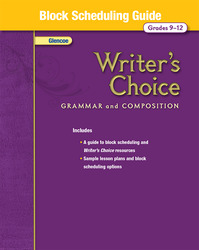 Writer's Choice, Grades 9-12, Block Scheduling Guide
