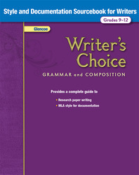 Writer's Choice, Grades 9-12, Style and Documentation Sourcebook for Writers