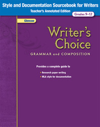 Writer's Choice, Grades 9-12, Style and Documentation Sourcebook for Writers TAE