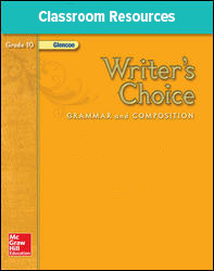 Writer's Choice, Grade 10, Teacher Classroom Resources