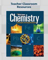 Chemistry: Concepts & Applications, Teacher Classroom Resource Package