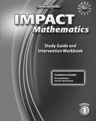 IMPACT Mathematics, Course 1, Study Guide and Intervention Workbook