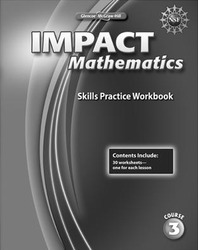 IMPACT Mathematics, Course 3, Skills Practice Workbook
