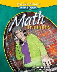 Math Triumphs--Foundations for Algebra 2, Teacher Edition