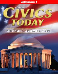 Civics Today: Citizenship, Economics, & You, Unit 4 Resources