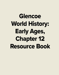 Glencoe World History: Early Ages, Chapter 12 Resource Book