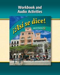 ¡Así se dice! Level 1B, Workbook and Audio Activities