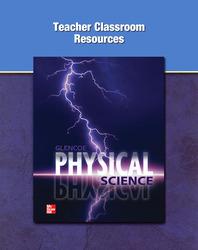 Glencoe Physical Science, Grade 9-10, Teacher Classroom Resources