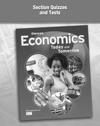 Economics: Today and Tomorrow, Section Quizzes and Tests