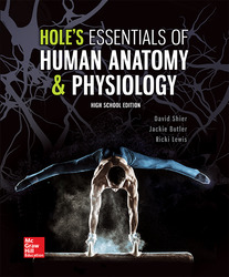 Shier, Hole's Essentials of Human Anatomy and Physiology, High School Ed © 2018, 1e, Student Ed