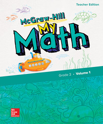 McGraw-Hill My Math, Grade 2, Teacher Edition, Volume 1