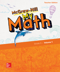 McGraw-Hill My Math, Grade 3, Teacher Edition, Volume 1