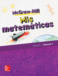 McGraw-Hill My Math, Grade 5, Spanish Student Edition, Volume 1